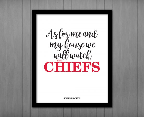 As for me and my house Chiefs Football Printable Sign
